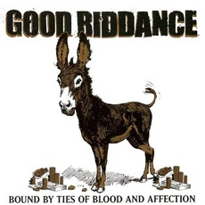 Bound by Ties of Blood and Affection mp3 Album by Good Riddance
