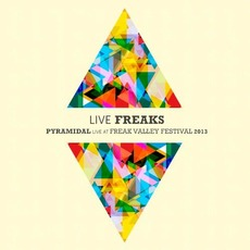 Live Freaks: Pyramidal Live at Freak Valley Festival 2013 mp3 Live by Pyramidal