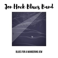 Blues For A Wandering Jew mp3 Album by Jon Hock Blues Band