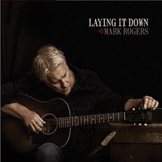 Laying It Down mp3 Album by Mark Rogers