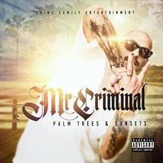Palm Trees & Sunsets mp3 Album by Mr. Criminal
