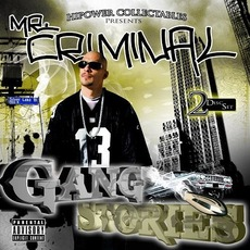 Gang Stories mp3 Album by Mr. Criminal