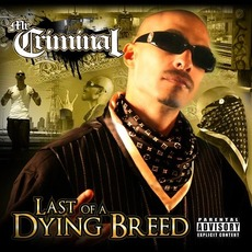 Last Of A Dying Breed mp3 Album by Mr. Criminal