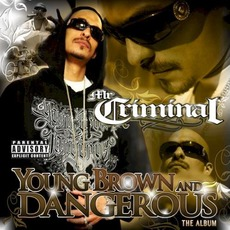 Young, Brown and Dangerous mp3 Album by Mr. Criminal