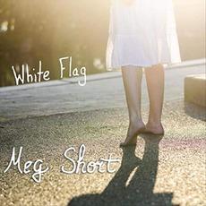 White Flag mp3 Album by Meg Short