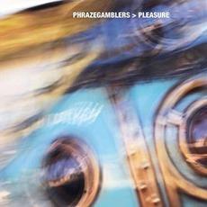 Pleasure mp3 Album by Phrazegamblers