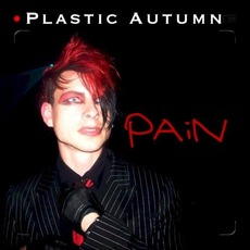Pain mp3 Album by Plastic Autumn