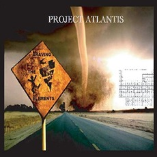 Braving The Elements mp3 Album by Project Atlantis