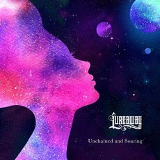 Unchained and Soaring mp3 Album by Lureaway