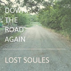 Down The Road Again mp3 Album by Lost Soules