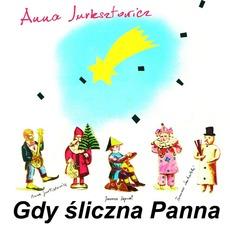 Gdy śliczna Panna (Remastered) mp3 Album by Anna Jurksztowicz