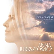 Poza Czasem. Muzyka Duszy mp3 Album by Anna Jurksztowicz