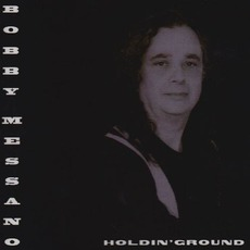 Holdin' Ground mp3 Album by Bobby Messano