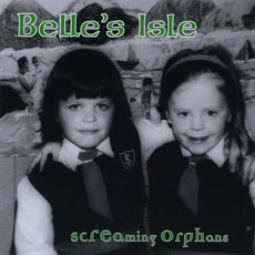 Belle's Isle mp3 Album by Screaming Orphans