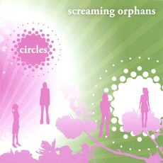 Circles mp3 Album by Screaming Orphans