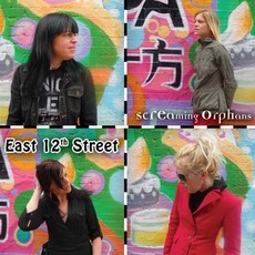 East 12th Street mp3 Album by Screaming Orphans