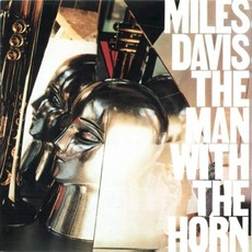 The Man With the Horn (Japanese Edition) mp3 Album by Miles Davis