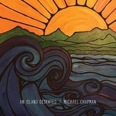 An Island Deserted mp3 Album by Michael Chapman