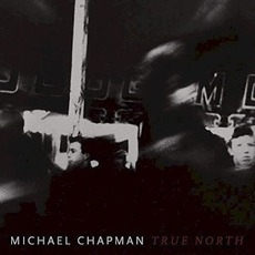 True North mp3 Album by Michael Chapman