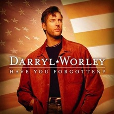 Have You Forgotten? mp3 Album by Darryl Worley