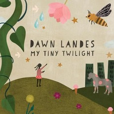 My Tiny Twilight mp3 Album by Dawn Landes