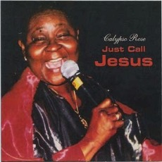 Just Call Jesus mp3 Album by Calypso Rose
