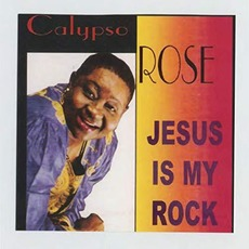 Jesus Is My Rock mp3 Album by Calypso Rose