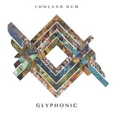 Glyphonic mp3 Album by Lowland Hum