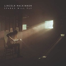 Sparks Will Fly mp3 Album by Lincoln MacKinnon