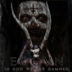 In God We Are Damned mp3 Album by Eggvn