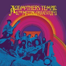 Acid Mothers Temple & The Melting Paraiso U.F.O. mp3 Album by Acid Mothers Temple & The Melting Paraiso U.F.O.