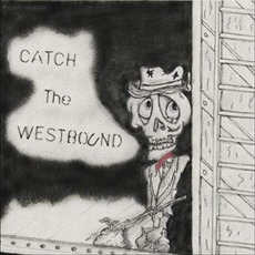 Catch The Westbound mp3 Album by The Lucas Haneman Express