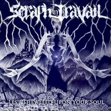 Lest They Feed Upon Your Soul mp3 Album by Seraph in Travail