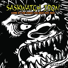 Come at the Kings You Best Not Miss (Deluxe Edition) mp3 Album by Saskwatch Iron