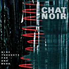 Nine Thoughts for One Word mp3 Album by Chat Noir
