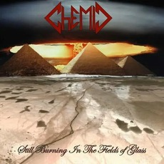 Still Burning in the Fields of Glass mp3 Album by Chemic