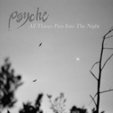 All Things Pass Into The Night mp3 Album by Psyche