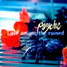 Love Among The Ruined (Special Edition) mp3 Album by Psyche