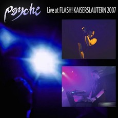 Live At Flash! Kaiserslautern 2007 mp3 Live by Psyche