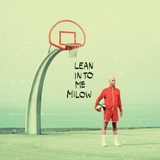 Lean Into Me mp3 Album by Milow