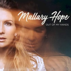 Out Of My Hands mp3 Album by Mallary Hope