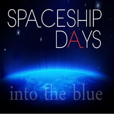 Into the Blue mp3 Album by Spaceship Days