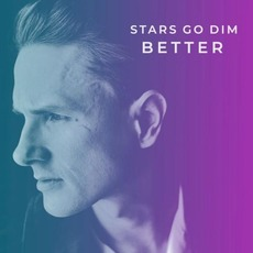 Better mp3 Album by Stars Go Dim