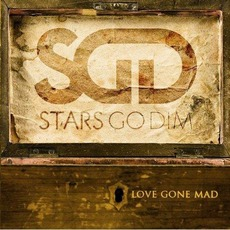 Love Gone Mad mp3 Album by Stars Go Dim