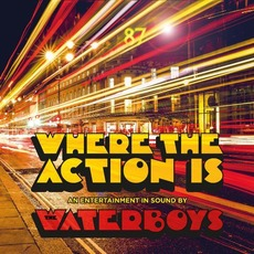 Where the Action Is (Deluxe Edition) mp3 Album by The Waterboys
