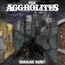 REGGAE NOW! mp3 Album by The Aggrolites