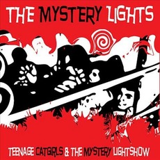 Teenage Catgirls And The Mystery Lightshow mp3 Album by The Mystery Lights