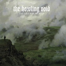 The Triumph of Ruin mp3 Album by The Howling Void