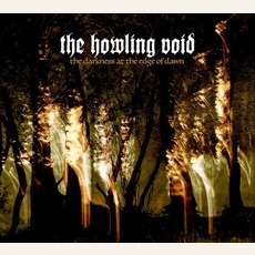 The Darkness at the Edge of Dawn mp3 Album by The Howling Void