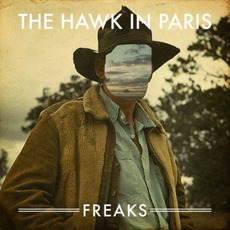 Freaks (Deluxe Edition) mp3 Album by The Hawk In Paris